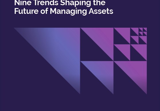 Nine Trends Shaping the Future of Asset Management